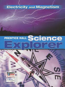 Science Explorer C2009 Book N Student Edition Electricity and Magnetism
