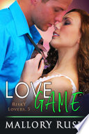 Love Game Risky Lovers Book 3