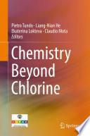 Chemistry Beyond Chlorine
