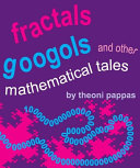 Fractals  Googols  and Other Mathematical Tales  The Book