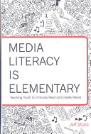 Media Literacy Is Elementary : media education can make learning and teaching more...