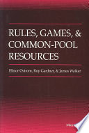 Rules, Games, And Common-pool Resources : avoided by people who use common-property resources...