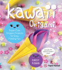 Kawaii Origami : own kawaii origami creations—from an origami...