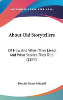 About Old Storytellers Of How And When They Lived And What Stories They Told 1877