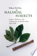 Malarial Subjects Shaped Scientific Knowledge About Malaria