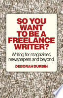 So You Want To Be A Freelance Writer? Free download PDF and Read online