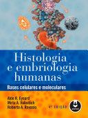 Histologia e Embriologia Humanas - 4.ed.