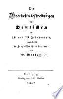 Die Freiheitsbestrebungen der Deutschen im 18 und 19 Jahrhundert, dargestellt in Zeugnissen ihrer Literatur