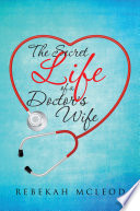 The Secret Life of a Doctors Wife