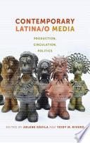 Contemporary Latina o Media