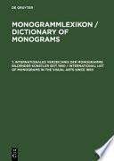 Internationales Verzeichnis der Monogramme bildender Künstler seit 1850 / International List of Monograms in the Visual Arts since 1850