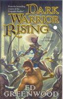 Dark Warrior Rising : firefist has grown up as a...