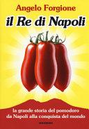 Il re di Napoli. La grande storia del pomodoro da Napoli alla conquista del mondo