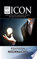 Be An Icon : within this book, you'll find: how ordinary...