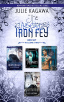 The Iron Fey Series Volume 2 The Iron Knight Iron s Prophecy The Lost Prince The Iron Traitor