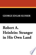 Robert A  Heinlein  Stranger in His Own Land