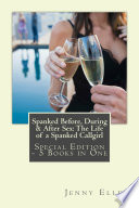 Spanked Before  During   After Sex  The Life of a Spanked Callgirl   Special Edition   5 eBooks in One