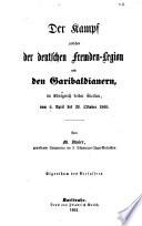 Der Kampf zwischen der deutschen Fremden Legion und den Garibaldianern