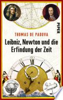 Leibniz  Newton und die Erfindung der Zeit