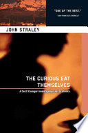 The Curious Eat Themselves