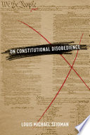 On Constitutional Disobedience Multinational Corporations? Nuclear Weapons? Gay Marriage? They