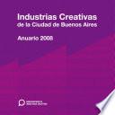 Anuario Industrias creativas de la ciudad de Buenos Aires   2008