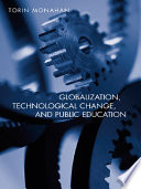 Globalization  Technological Change  and Public Education