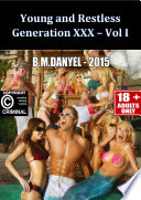 YOUNG AND RESTLESS ~ GENERATION XXX - VOL I