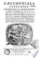 Caeremoniale Parisiense    D  Ludovici Antonii   Cardinalis de Noailles   auctoritate  ac de venerabilis    capituli consensu editum