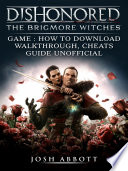 Dishonored The Brigmore Witches Game  How to Download  Walkthrough  Cheats  Guide Unofficial