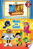 Teen Titans Go Tm To The Movies Meet The Cast