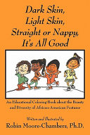 Dark Skin  Light Skin  Straight Or Nappy    It s All Good  Book PDF