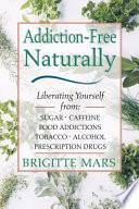 Addiction-Free Naturally