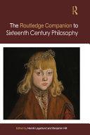 Routledge Companion to Sixteenth Century Philosophy