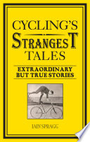 Cycling s Strangest Tales