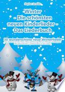 Winter   Die sch  nsten neuen Kinderlieder   Das Liederbuch