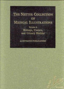 The Netter Collection of Medical Illustrations  Kidneys  ureters  and urinary bladder