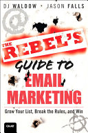 The Rebel s Guide to Email Marketing Your Email Marketing They Say Email