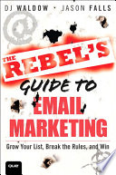 The Rebel s Guide to Email Marketing