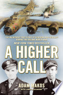 A Higher Call : struggled to fly over wartime germany. at its...