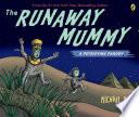 Runaway Mummy  A Petrifying Parody