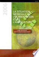 La Situation Mondiale de L'alimentation Et de L'agriculture 2006