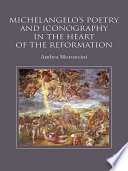 Michelangelo S Poetry And Iconography In The Heart Of The Reformation