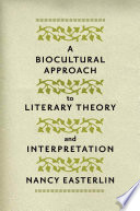 A Biocultural Approach to Literary Theory and Interpretation A Fresh And Reasoned Approach To