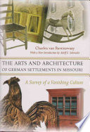 The Arts and Architecture of German Settlements in Missouri