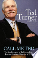 Call Me Ted Turner S Story Is The Stuff Of