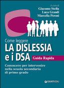 Come leggere la dislessia e i DSA  Conoscere per intervenire nella scuola secondaria di primo grado