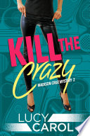 Kill the Crazy