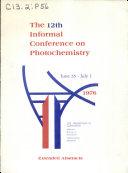 The 12th Informal Conference on Photochemistry, National Bureau of Standards, Gaithersburg, Maryland, June 28-July 1, 1976