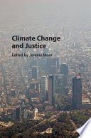 Climate Change And Justice : ...